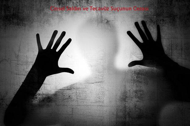 Cinsel Saldırı Suçu, Cinsel Saldırı Suçunun Cezası, Tecavüz Suçu, Tecavüz Suçunun Cezası, Tecavüzün Cezası Ne Kadar, Cinsel Saldırı Suçları