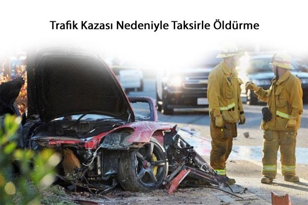Trafik kazası Nedeniyle Taksirle Öldürme