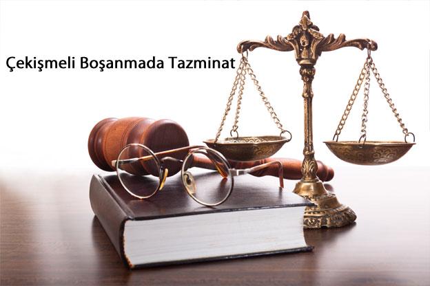 Çekişmeli Boşanmada Tazminat
