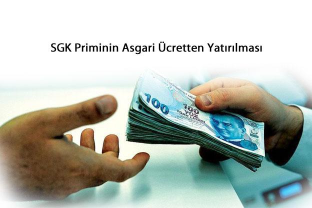 SGK Priminin Asgari Ücretten Yatırılması