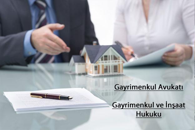 Gayrimenkul ve İnşaat Hukuku Avukatı