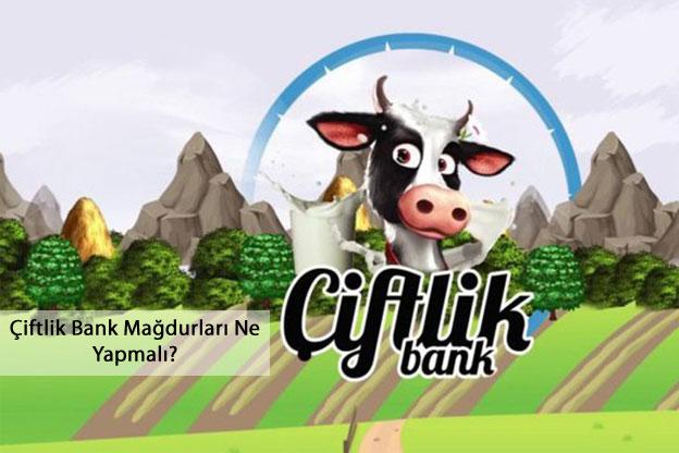 Çiftlik Bank Mağdurları Ne Yapmalı?