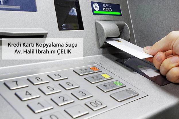 Kredi Kartı Kopyalama Suçu ve cezası