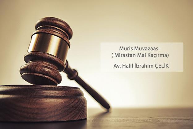 Muris Muvazaası Mirastan Mal Kaçırma