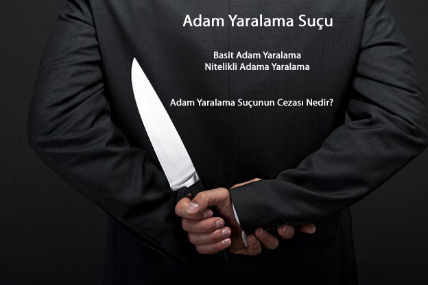 Adam Yaralama Sucu Kasten Yaralama Cezasi