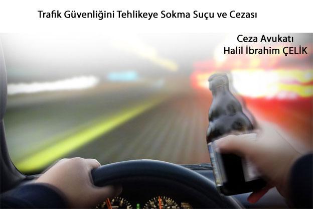 Trafik Güvenliğini Tehlikeye Sokma Suçu ve Cezası